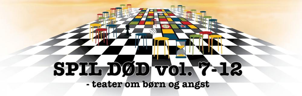 Spil Død vol. 7-12 år hvid støj sceneproduktin